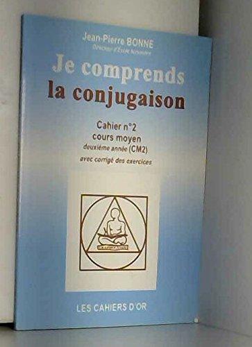 9782906807617: Je Comprends La Conjugaison ; Cahier N.2 ; Cm2