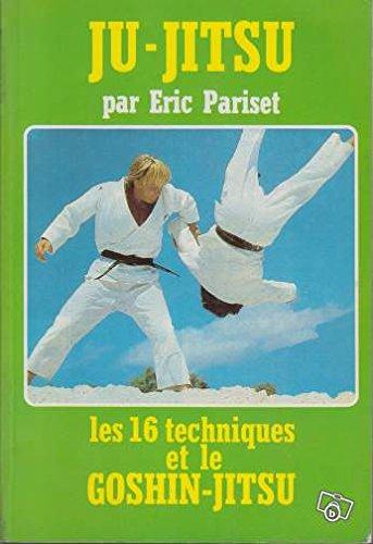9782906823020: Ju-Jitsu : les 16 techniques et le Goshin-Jitsu