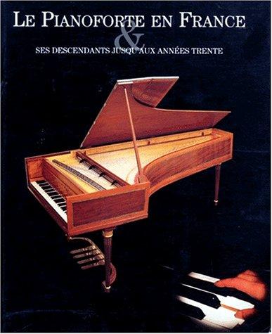 Le pianoforte en France & ses descendants