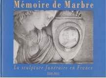 9782906869738: Mémoire de marbre: La sculpture funéraire en France, 1804-1914 (French Edition)