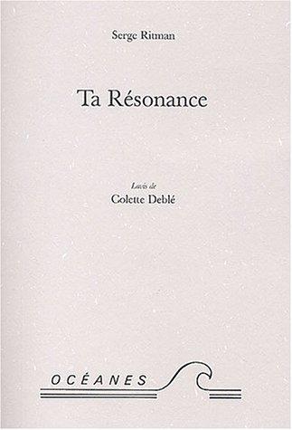 9782906912298: Ta Résonance : Lavis de Colette Deblé