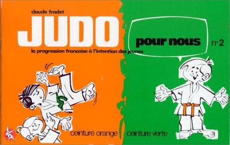 9782906914292: Judo pour nous (en bandes dessinées), tome 2. La progression française à l'intention des jeunes, ceinture orange, ceinture verte