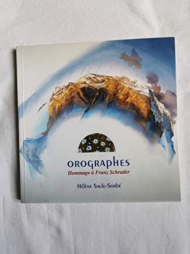 9782906922259: Orographes : Hommages à Franz Schrader