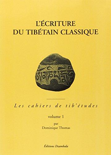 9782906940161: L'écriture du tibétain classique, tome 1