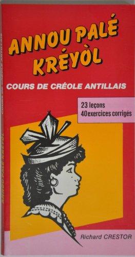 9782906951006: Annou palé kréyol livre : Cours de créole antillais