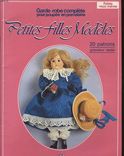 9782906962101: Petites filles modèles. 21 patrons pour poupées en porcelaine