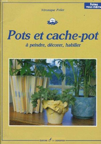9782906962224: Pots et cache-pot à peindre, décorer, habiller