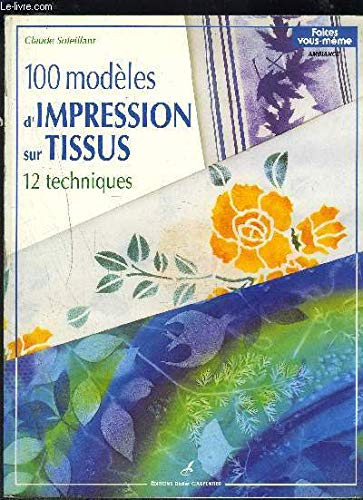 9782906962644: 100 modèles d'impression sur tissus : 12 techniques