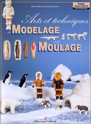 9782906962767: Arts et techniques du modelage et du moulage