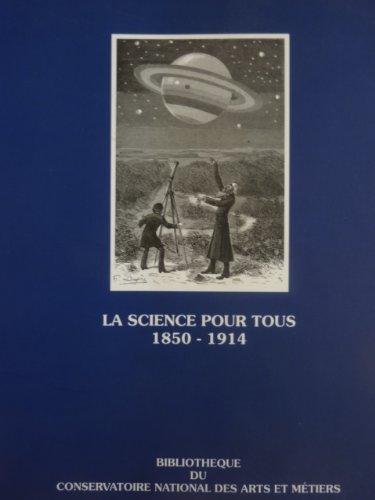 9782906967038: La science pour tous : Sur la vulgarisation scientifique en France de 1850 � 1914