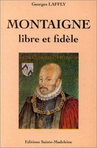 9782906972216: Montaigne, libre et fid�le