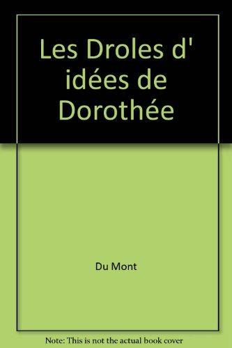 13 les Droles d Idees de Dorothee: Du Mont