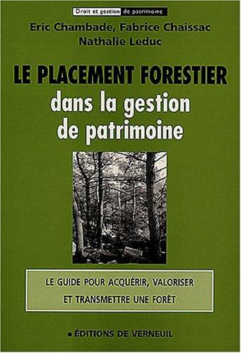 9782906994607: Le Placement Forestier - dans la gestion de patrimonie