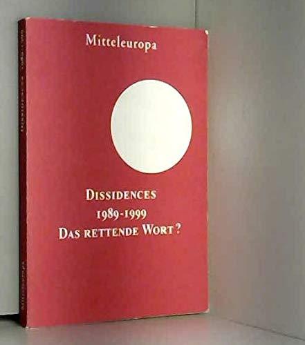 9782906995512: Dissidences, 1989-1999, das rettende Wort ?