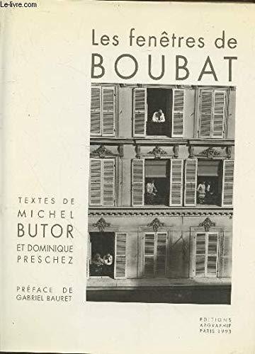 Les Fenetres De BOUBAT: Butor, Michel and Dominique Preschez