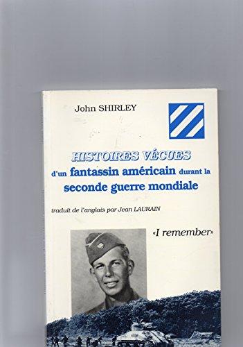 9782907016766: Je me souviens : Histoires vécues d'un fantassin américain durant la Seconde guerre mondiale