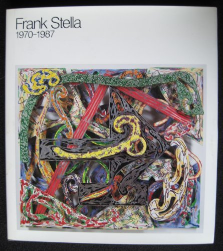 9782907047012: Frank Stella 1970-1987: [exhibition] October 12, 1987-January 5, 1988