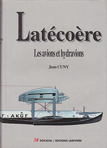 9782907051019: Latécoère: Les avions et hydravions