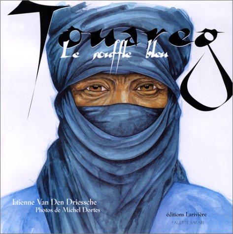 9782907051958: Touareg le souffle bleu (French Edition)