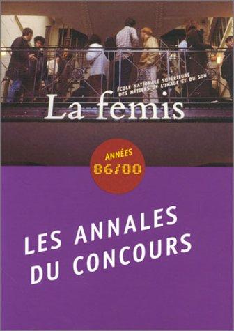 9782907114332: La Femis, �cole nationale sup�rieure des m�tiers de l'image et du son - Ann�es 86/00 : Annales du concours