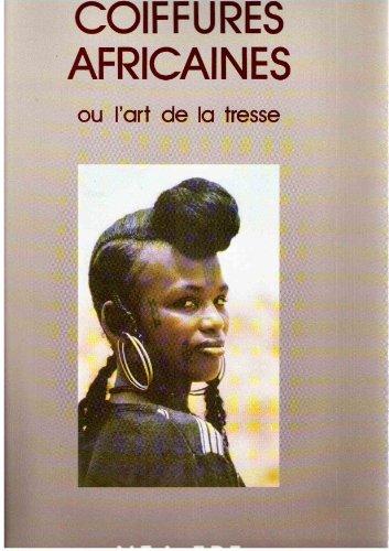 9782907122023: Coiffures africaines, ou, L'art de la tresse (French Edition)