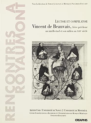 """9782907150682: Lector et compilator Vincent de Beauvais, frère prêcheur: Un intellectuel et son milieu au XIIIe siècle (Collection """"Rencontres à Royaumont"""") (French Edition)"""