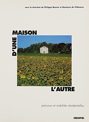 D'une maison l'autre: Parcours et mobilites residentielles (French Edition)