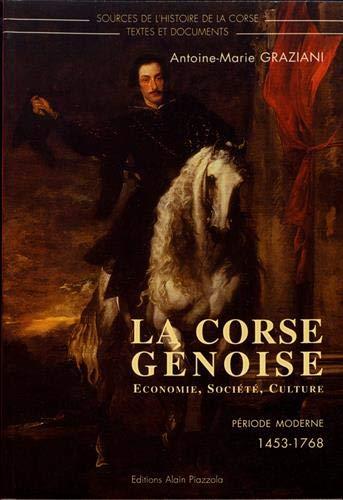9782907161312: La Corse g�noise : �conomie, soci�t�, culture : p�riode moderne, 1453-1768