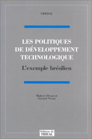 9782907163408: Les politiques de développement technologique: L'exemple brésilien