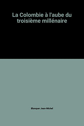 9782907163712: La Colombie a l'aube du troisieme millenaire (Travaux et memoires de l'IHEAL) (French Edition)