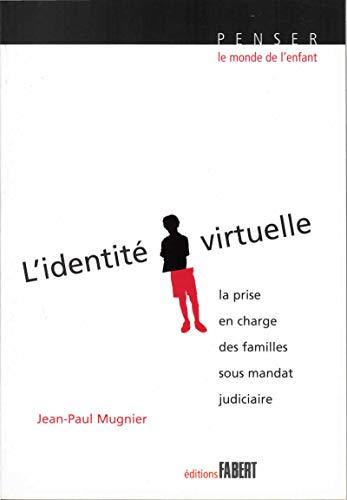 9782907164887: L'identit� virtuelle : La prise en charge des familles sous mandat judiciaire suivi de Conduites � risque chez l'enfant et l'adolescent