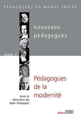"""""""nouveaux pédagogues t.1 ; pédagogues de la modernité"""": Collectif"""