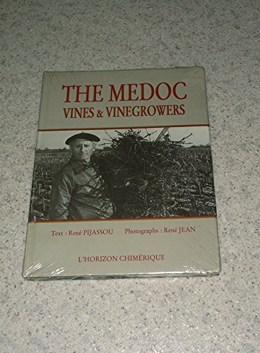 Hardcover in Jacket The Medoc Vine and Vinegrowers ( English Edition ): Rene Pijassou text Rene ...