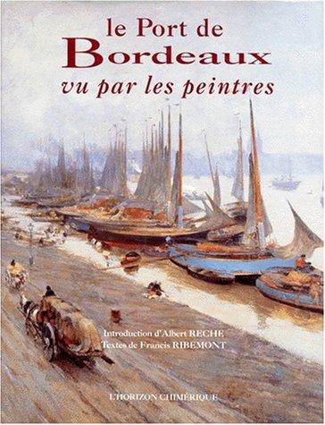 9782907202503: Le Port de Bordeaux vu par les peintres (French Edition)