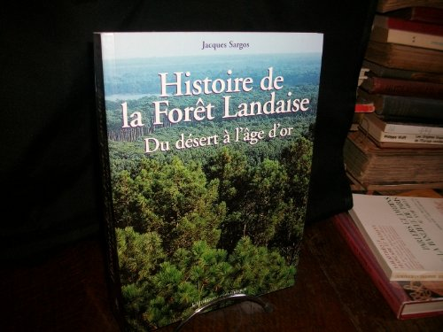 9782907202619: Histoire de la forêt landaise