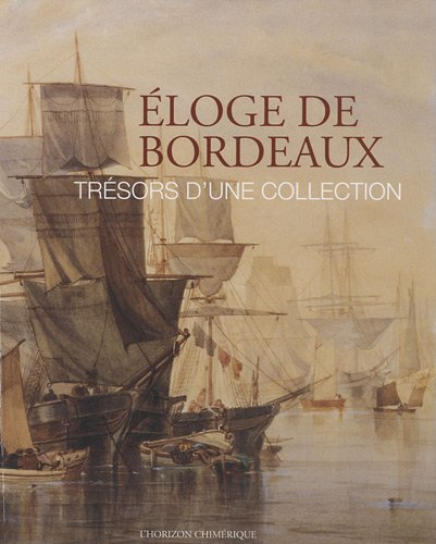 9782907202695: eloge de bordeaux - tresors d'une collection