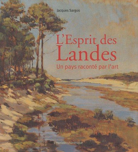 9782907202701: L'Esprit des Landes : Un pays racont� par l'art