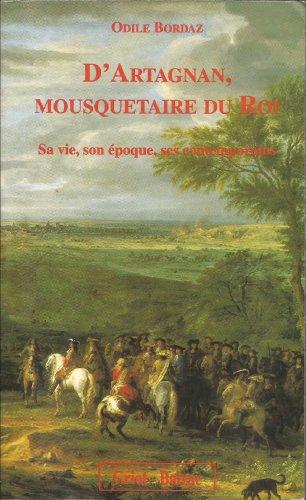 9782907217682: D'Artagnan, mousquetaire du roi: Sa vie, son epoque, ses contemporains (French Edition)