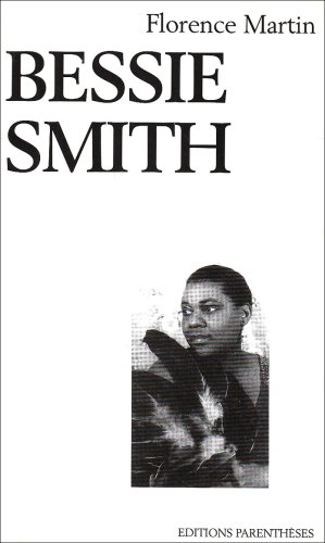 Bessie Smith (Mood indigo) (French Edition) (290722431X) by Florence Martin