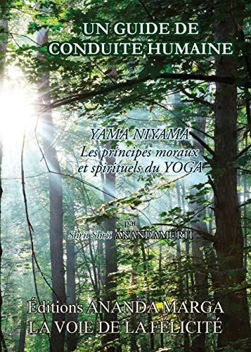 9782907234085: Un Guide de Conduite Humaine - Yama Niyama, Les Principes Moraux Et Spirituels Du Yoga