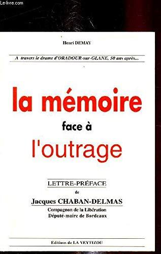 9782907261364: La mémoire face à l'outrage
