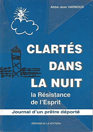 9782907261548: Clartés dans la nuit: La résistance de l'esprit : journal d'un prêtre déporté (French Edition)