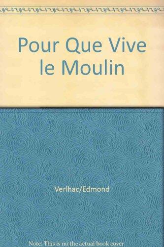 9782907261920: Pour Que Vive le Moulin
