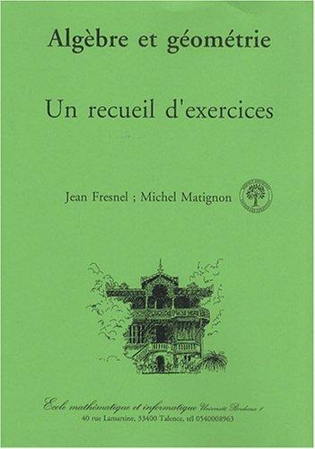 9782907274074: Alg�bre et g�om�trie : Un recueil d'exercices