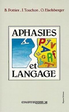 Aphasies et langage: Bernard Pottier; Jacques