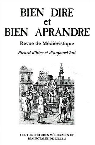 9782907301053: Bien Dire et Bien Aprandre, N° 21 : Picard d'hier et d'aujourd'hui : Actes du colloque du Centre d'Etudes Médiévales et Dialectales de Lille 3, Université Charles-de-Gaulle-Lille 3, 4-6 octobre 2001