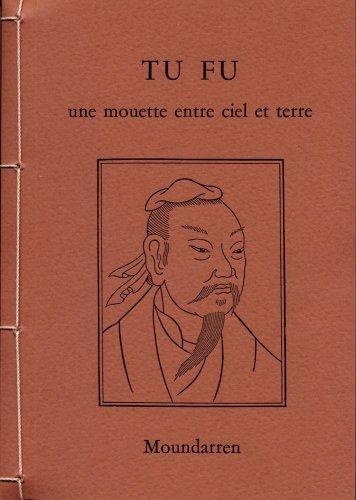 Tu fu - une mouette entre ciel et terre (French Edition) (9782907312271) by [???]