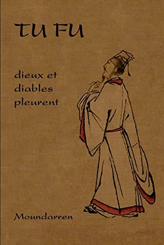 9782907312905: Tu Fu - Dieux et Diables Pleurent