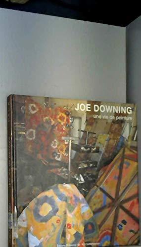 Joe Downing: Une Vie de Peinture: Bouyeure, Claude; Descargues,