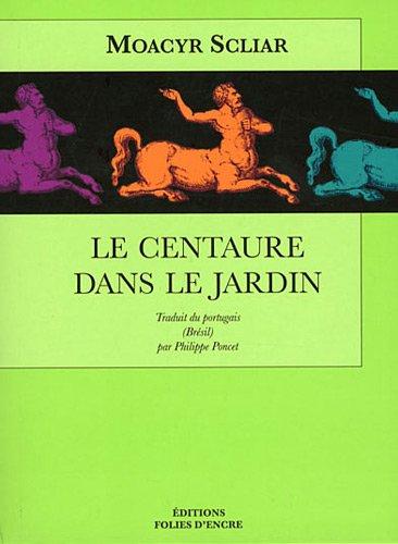 9782907337755: le centaure dans le jardin